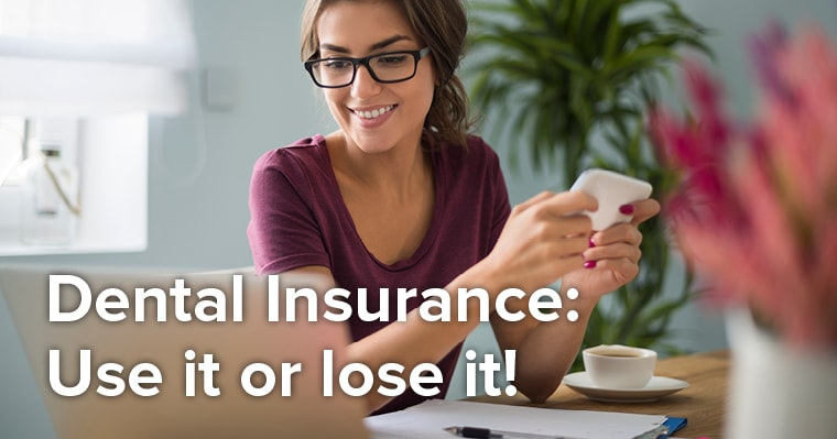 use your dental insurance benefits